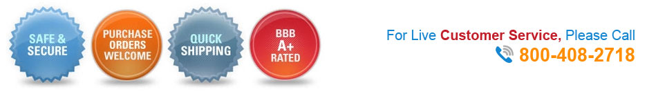 Safe Secure, Purchased Orders OK, Quick Shipping, BBB A+ Rated - For Live Customer Service Please Call 800-408-2718